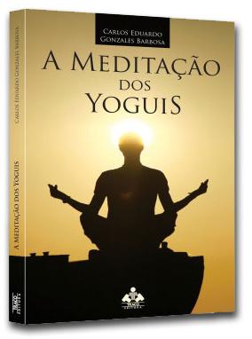A Meditação dos Yoguis